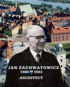 Jan Zachwatowicz 1900-1983. ARCHITECT (English)